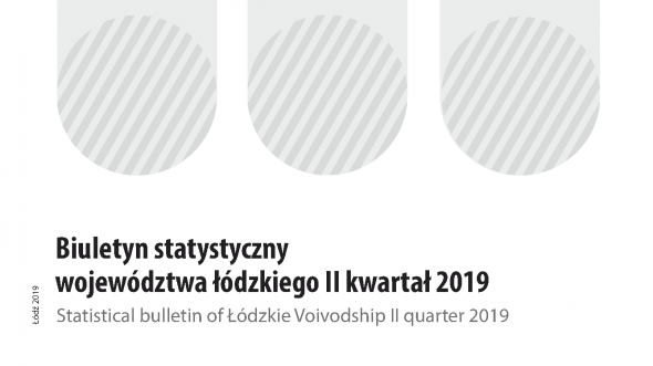 Statistical Bulletin of Łódzkie Voivodship II quarter 2019