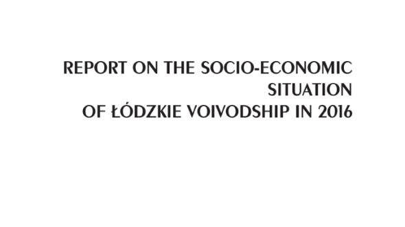 Report on the socio-economic situation of Lodzkie voivodship in 2016